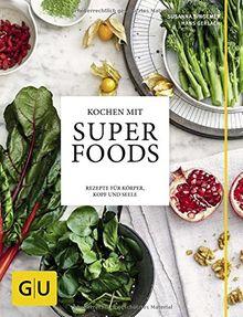 Kochen Mit Superfoods Rezepte Fur Korper Kopf Und Seele Gu Themenkochbuch Von Hans Gerlach