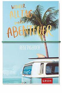 Reisetagebuch Weniger Alltag, mehr Abenteuer