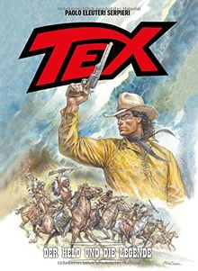Tex: Bd. 3: Der Held und die Legende