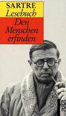 Sartre Lesebuch. Den Menschen erfinden.
