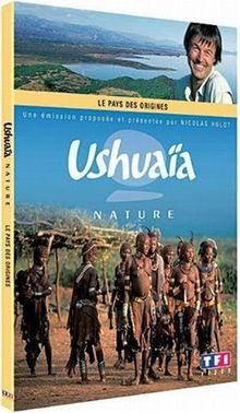 Ushuaïa nature : le pays des origines [FR Import]