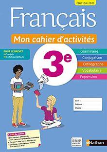 Français - Mon cahier d'activités 3e - Elève 2021: Livre de l'élève