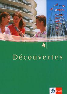 Découvertes 4. Schülerbuch. Alle Bundesländer: Französisch als 2. Fremdsprache oder fortgeführte 1. Fremdsprache. Gymnasium: TEIL 4