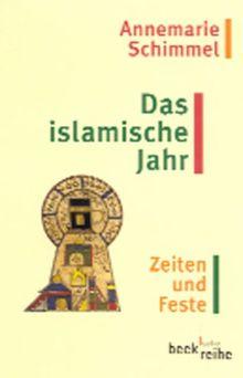 Das islamische Jahr: Zeiten und Feste