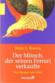 Der Mönch, der seinen Ferrari verkaufte: Eine Parabel vom Glück