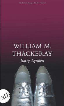 Die Memoiren des Barry Lyndon, Esq., aufgezeichnet von ihm selbst (Schöne Klassiker)