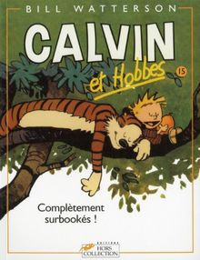 Calvin et Hobbes, tome 15 : Complètement surbookés ! (B.D.)