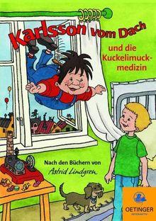 Karlsson vom Dach und die Kuckelimuckmedizin