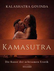 Kamasutra: Die Kunst der achtsamen Erotik