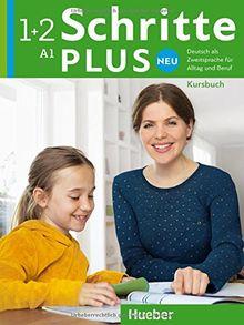 Schritte plus Neu 1+2: Deutsch als Zweitsprache für Alltag und Beruf / Kursbuch