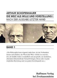 Die Welt als Wille und Vorstellung.: Nach der Ausgabe letzter Hand.