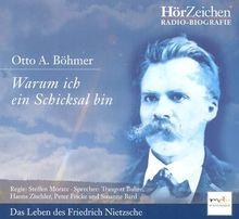 Warum ich ein Schicksal bin. 2 CDs . Das Leben des Friedrich Nietzsche, Radio-Biografie