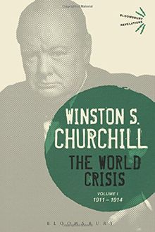 The World Crisis Volume I: 1911-1914 (Bloomsbury Revelations)