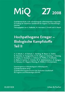 MiQ 27: Hochpathogene Erreger, Biologische Kampfstoffe, Teil II: Qualitätsstandards in der mikrobiologisch-infektiologischen Diagnostik
