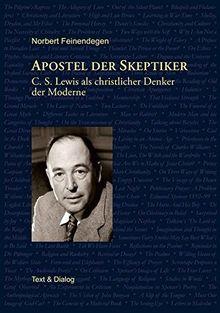 Apostel der Skeptiker: C. S. Lewis als christlicher Denker der Moderne