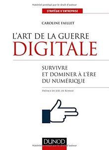 L'art de la guerre digitale : Survivre et dominer à l'ère numérique