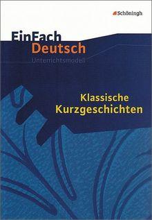 EinFach Deutsch Unterrichtsmodelle: Klassische Kurzgeschichten: Gymnasiale Oberstufe