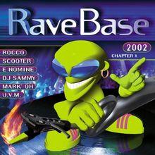 Rave Base 2002-die Erste