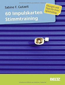 60 Impulskarten Stimmtraining: Übungen und Tipps für Ihren Sprechalltag