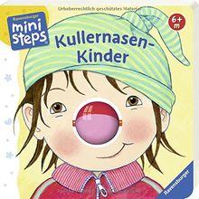 Kullernasen-Kinder: Ab 6 Monaten (ministeps Bücher)