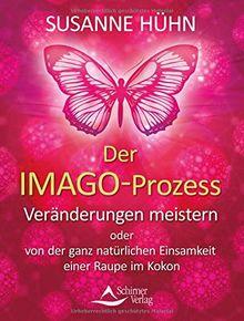 Der Imago-Prozess: Veränderungen meistern oder von der ganz natürlichen Einsamkeit einer Raupe im Kokon