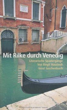 Mit Rilke durch Venedig: Literarische Spaziergänge (insel taschenbuch)