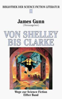 Wege zur Science Fiction 11. Von Shelley bis Clarke.
