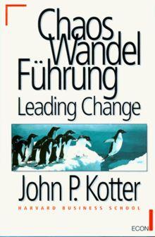 Chaos, Wandel, Führung. Leading Change