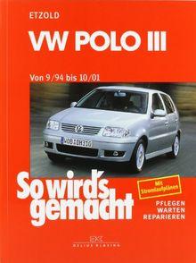 So wird's gemacht. Pflegen - warten - reparieren: VW Polo III 9/94 bis 10/01: So wird's gemacht - Band 97: BD 97