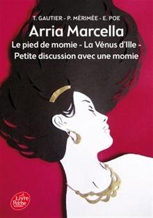 Arria Marcella ; Le pied de momie ; La Vénus d'Ille ; Petite discussion avec une momie