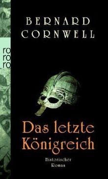 Das letzte Königreich: Buch 1 (Die Uhtred-Serie)