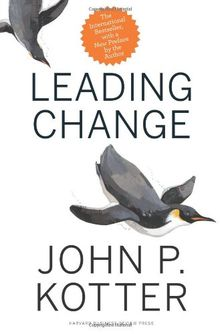 Leading Change: With a New Preface by the Author
