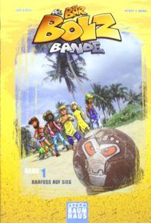 Die Barbolz-Bande, Band 1: Barfuß auf Sieg. Fußball und Meer!