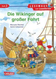 LESEMAUS zum Lesenlernen Stufe 2: Die Wikinger auf großer Fahrt