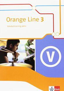 Orange Line / Vokabeltraining aktiv 7. Klasse: Ausgabe 2014