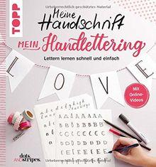 Meine Handschrift - Mein Handlettering: Lettern lernen schnell und einfach. Mit Online-Videos