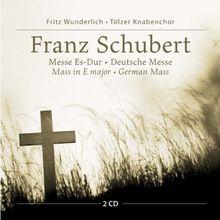 Deutsche Messe D 872 (Gesänge zur Feier des Heiligen Opfers der Messe) & Messe Nr. 6 Es-Dur D 950 für Soli, Chor und Orchester