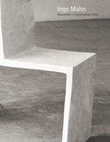 Inge Mahn: Baustellen / Construction Sites