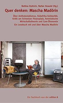 Quer denken: Mascha Madörin: Über Antikolonialismus, Südafrika-Solidarität, Kritik am Schweizer Finanzplatz, feministische Wirtschaftstheorie und Care-Ökonomie