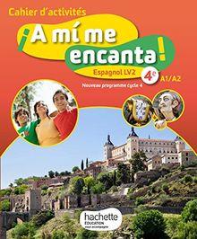 Espagnol LV2 4e cycle 4 A mi me encanta ! : Cahier d'activités