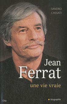 Jean Ferrat : Une vie vraie