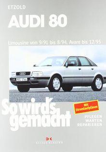 Audi 80 9/91 bis 8/94, Avant bis 12/95: So wird's gemacht - Band 77