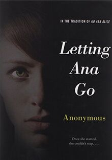 Letting Ana Go (Anonymous Diaries)