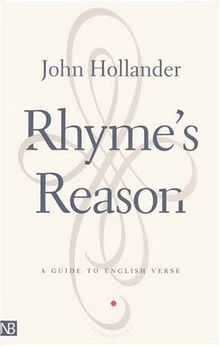 Rhyme's Reason: A Guide to English Verse (Yale Nota Bene)