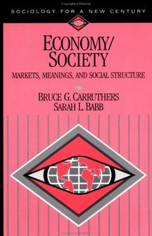 Economy/Society: Markets, Meanings, and Social Structure (Sociology for a New Century)