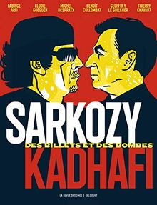 Sarkozy-Kadhafi : Des billets et des bombes