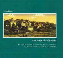 Der historische Weinberg: Geschichte der südlichen Stadtentwicklung zwischen Friedrichsplatz und Philosophenweg, Frankfurter Straße und Wehlheiden