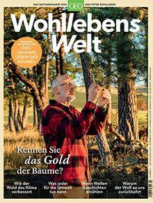 Wohllebens Welt / Wohllebens Welt 7/2020 - Kennen Sie das Gold der Bäume?: Das Naturmagazin von GEO und Peter Wohlleben (Wohllebens Welt: Das Naturmagazin von GEO und Peter Wohlleben)
