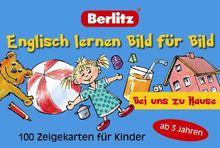 Berlitz. Englisch lernen Bild für Bild. Bei uns zu Hause. 100 Zeigekarten für Kinder