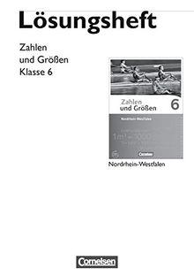 Zahlen und Größen - Nordrhein-Westfalen Kernlehrpläne - Ausgabe 2013: 6. Schuljahr - Lösungen zum Schülerbuch